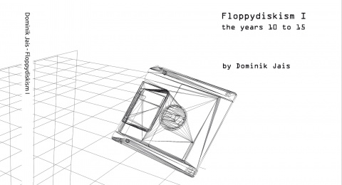 Dominik Jais book cover of Floppydiskism I - the years 10 to 15